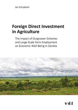 Abbildung von / Schüpbach   Foreign Direct Investment in Agriculture   2015   The Impact of Outgrower Scheme...