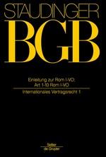 J. von Staudingers Kommentar zum Bürgerlichen Gesetzbuch: Staudinger BGB - EGBGB/IPR Einführungsgesetz zum Bürgerlichen Gesetzbuche/IPR, Einleitung zur Rom I-VO; Art 1-10 Rom I-VO (Internationales Vertragsrecht 1) | von Staudinger | Neubearbeitung, 2016 | Buch (Cover)