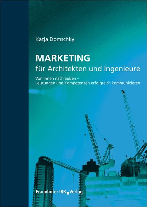 Abbildung von Domschky   Marketing für Architekten und Ingenieure.   2016