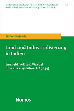 Abbildung von Diederich | Land und Industrialisierung in Indien | 1. Auflage | 2015 | 3 | beck-shop.de