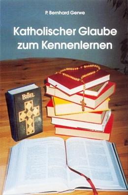 Abbildung von Gerwe   Katholischer Glaube zum Kennenlernen   1998
