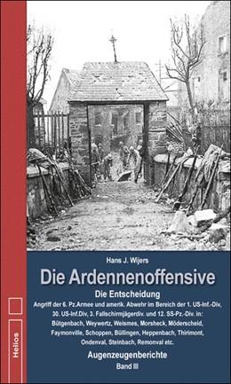Abbildung von Wijers   Die Ardennenoffensive Band 3   2015   Die Entscheidung Angriff der 6...