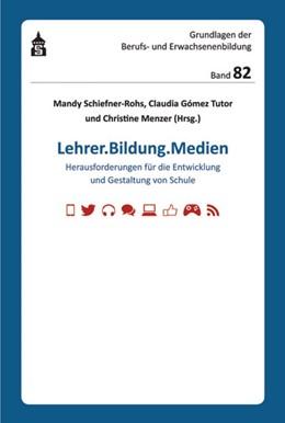 Abbildung von Schiefner-Rohs / Gomez Tutor / Menzer | Lehrer.Bildung.Medien | 2015 | Herausforderungen für die Entw... | 82