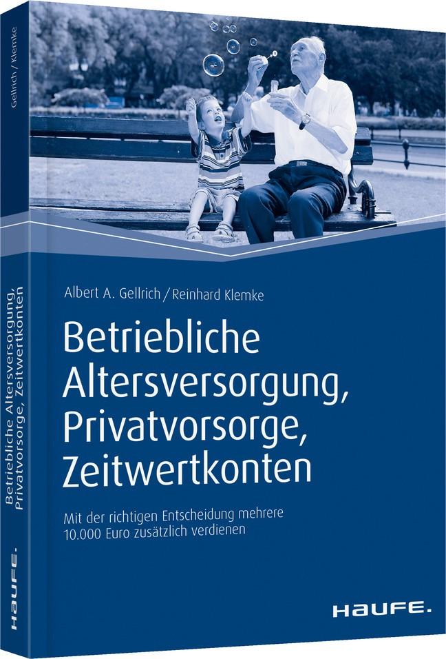 Betriebliche Altersversorgung, Privatvorsorge, Zeitwertkonten | A. Gellrich / Klemke, 2015 (Cover)