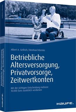 Abbildung von Gellrich / Klemke   Betriebliche Altersversorgung, Privatvorsorge, Zeitwertkonten   2015   Mit der richtigen Entscheidung...