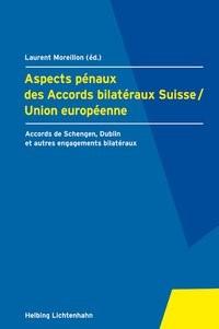 Aspects pénaux des Accords bilatéraux Suisse/Union européenne | Moreillon | Buch (Cover)