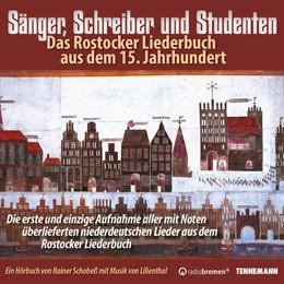 Abbildung von Schobeß | Sänger, Schreiber und Studenten - Das Rostocker Liederbuch aus dem 15.Jahrhundert | 2015 | Ein Hörbuch von Rainer Schobeß...