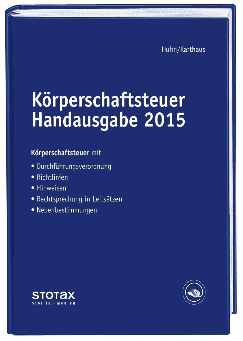 Körperschaftsteuer Handausgabe 2015 | Huhn / Karthaus / Wenzel, 2016 | Buch (Cover)