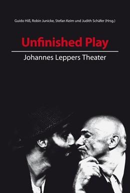 Abbildung von Hiß / Junicke / Keim / Schäfer | Unfinished Play | 2015 | Johannes Leppers Theater