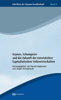 Abbildung von Hagemann / Kromphardt | Keynes, Schumpeter und die Zukunft der entwickelten kapitalistischen Volkswirtschaften | 1. Auflage | 2016 | beck-shop.de