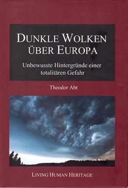 Abbildung von Abt | Dunkle Wolken über Europa. | 2014 | Unbewusste Hintergründe einer ...