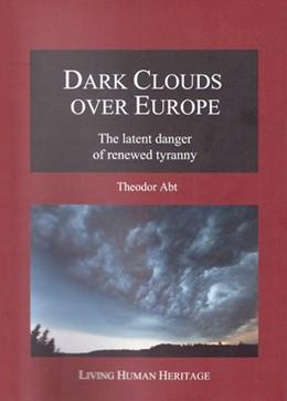 Abbildung von Abt | Dark Clouds over Europe | 2014 | The latent danger of renewed t...