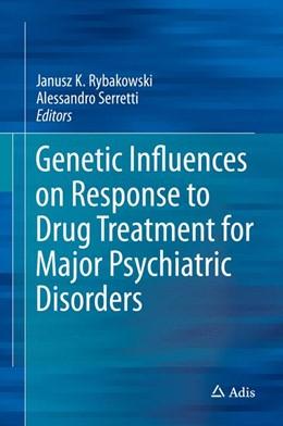Abbildung von Rybakowski / Serretti | Genetic Influences on Response to Drug Treatment for Major Psychiatric Disorders | 1. Auflage | 2016 | beck-shop.de