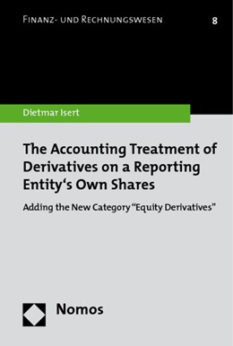 Abbildung von Isert | The Accounting Treatment of Derivatives on a Reporting Entity's Own Shares | 2009 | Adding the New Category
