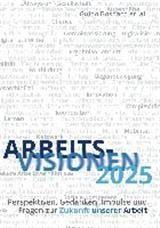 ArbeitsVisionen2025 | Bosbach / Anzengruber | 3. Auflage., 2015 | Buch (Cover)