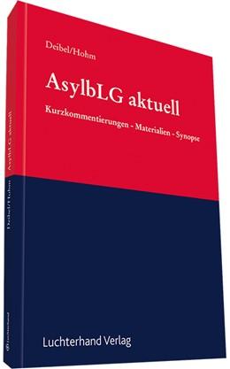 Abbildung von Deibel / Hohm   Asylbewerberleistungsgesetz aktuell: AsylbLG aktuell   1. Auflage   2016   beck-shop.de
