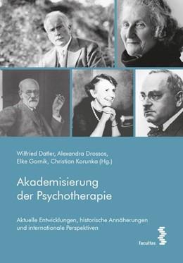 Abbildung von Drossos / Datler | Akademisierung der Psychotherapie | 1. Auflage | 2021 | beck-shop.de