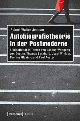 Abbildung von Walter-Jochum   Autobiografietheorie in der Postmoderne   1. Auflage   2016   beck-shop.de