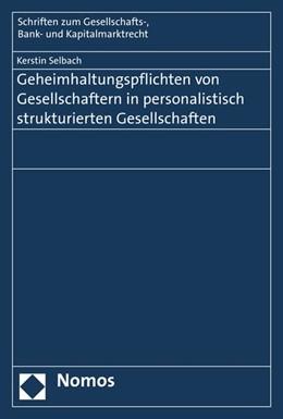 Abbildung von Selbach   Geheimhaltungspflichten von Gesellschaftern in personalistisch strukturierten Gesellschaften   1. Auflage   2015   beck-shop.de