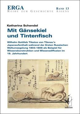 Abbildung von Schendel | Mit Gänsekiel und Tintenfisch | 2015 | Wilhelm Gottlieb Tilesius von ...