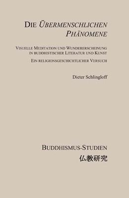 Abbildung von Schlingloff | Die Übermenschlichen Phänomene | 2015 | Visuelle Meditation und Wunder...