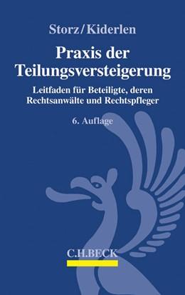 Abbildung von Storz / Kiderlen | Praxis der Teilungsversteigerung | 6. Auflage | 2016 | Leitfaden für Beteiligte, dere...