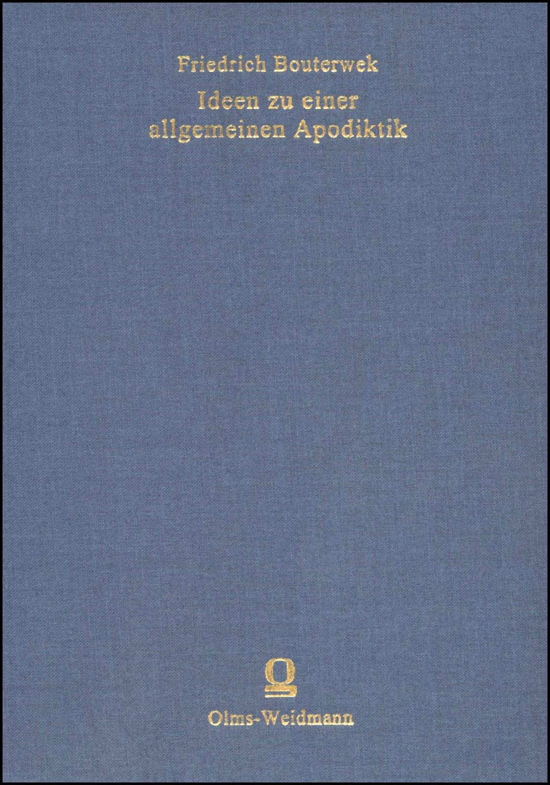 Ideen zu einer allgemeinen Apodiktik   Bouterwek   1., Aufl. (Nachdr. d. Ausg. Halle 1799), 2006   Buch (Cover)