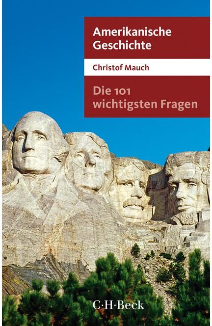 Cover: Christof Mauch, Die 101 wichtigsten Fragen - Amerikanische Geschichte