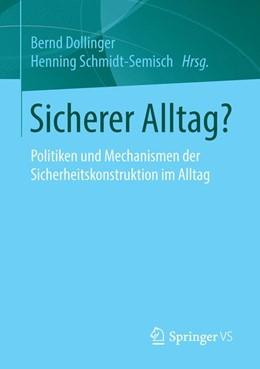 Abbildung von Dollinger / Schmidt-Semisch | Sicherer Alltag? | 2015 | Politiken und Mechanismen der ...