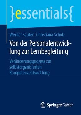 Abbildung von Sauter / Scholz | Von der Personalentwicklung zur Lernbegleitung | 2015 | Veränderungsprozess zur selbst...
