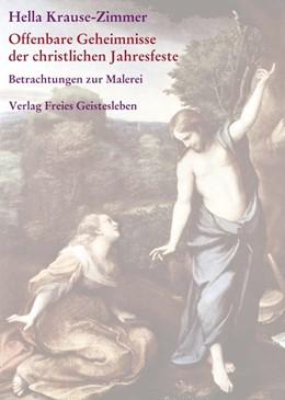 Abbildung von Krause-Zimmer | Offenbare Geheimnisse der christlichen Jahresfeste / Imagination und Offenbarung | 2007 | Gesammelte Betrachtungen zur M...
