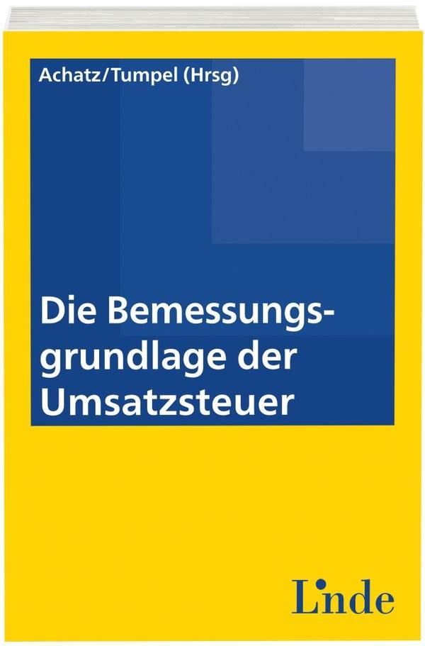 Abbildung von Achatz / Tumpel   Die Bemessungsgrundlage der Umsatzsteuer   1. Auflage 2015   2015