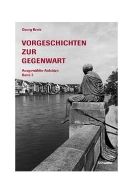 Abbildung von Kreis | Vorgeschichten zur Gegenwart | 2005 | Ausgewählte Aufsätze. Band 3