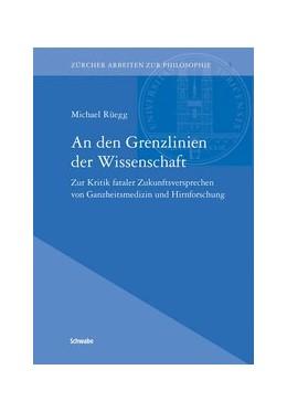 Abbildung von Rüegg | An den Grenzlinien der Wissenschaft | 1. Auflage | 2014 | beck-shop.de