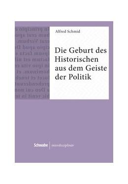 Abbildung von Schmid | Die Geburt des Historischen aus dem Geiste der Politik | 2016 | Zur Bedeutung frühgriechischer... | 9