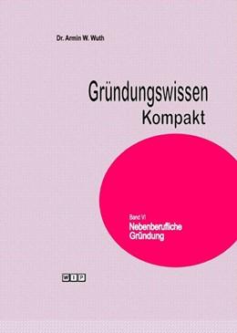 Abbildung von Wuth   Gründungswissen Kompakt Band VI   2015   Nebenberufliche Gründung