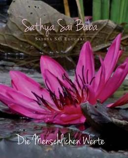 Abbildung von Sathya Sai Baba | Die Menschlichen Werte | 2015 | Sathya Sai Educare