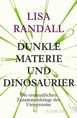 Abbildung von Randall | Dunkle Materie und Dinosaurier | 1. Auflage | 2016 | beck-shop.de