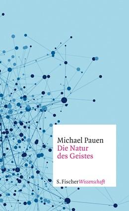 Abbildung von Pauen | Die Natur des Geistes | 1. Auflage | 2016 | beck-shop.de