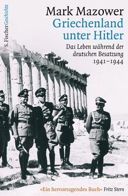 Abbildung von Mazower   Griechenland unter Hitler   1. Auflage   2016   Das Leben während der deutsche...