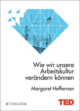 Abbildung von Heffernan | Wie wir unsere Arbeitskultur verändern können | 1. Auflage | 2016 | beck-shop.de