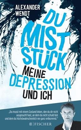 Abbildung von Wendt | Du Miststück – Meine Depression und ich | 2. Auflage | 2016 | beck-shop.de