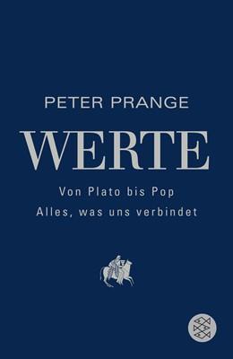 Abbildung von Prange | Werte: Von Plato bis Pop - Alles, was uns verbindet | 1. Auflage | 2016