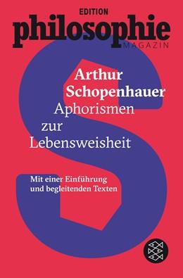 Abbildung von Schopenhauer | Aphorismen zur Lebensweisheit | 1. Auflage | 2016 | (Mit Begleittexten vom Philoso...