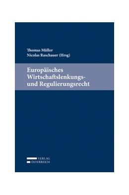 Abbildung von Müller / Raschauer | Europäisches Wirtschaftslenkungs- und Regulierungsrecht | 2015
