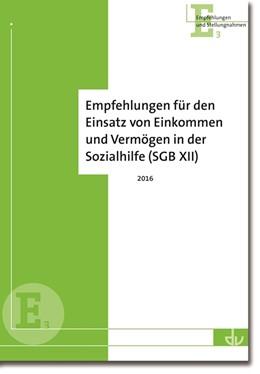 Abbildung von Deutscher Verein für öffentliche und private Fürsorge e.V. | Empfehlungen für den Einsatz von Einkommen und Vermögen in der Sozialhilfe (SGB XII) | 1. Auflage | 2016 | 3 | beck-shop.de