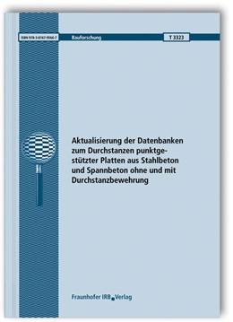 Abbildung von Siburg / Hegger | Aktualisierung der Datenbanken zum Durchstanzen punktgestützter Platten aus Stahlbeton und Spannbeton ohne und mit Durchstanzbewehrung. Abschlussbericht. | 1. Auflage | 2015 | T 3323 | beck-shop.de