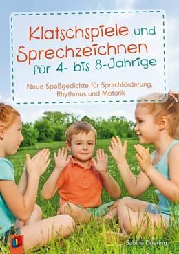 Abbildung von Doering | Klatschspiele und Sprechzeichnen für 4- bis 8-Jährige | 2016 | Neue Spaßgedichte für Sprachfö...