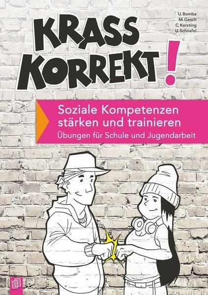 Krass korrekt! Soziale Kompetenzen stärken und trainieren   Bomba / Gesch / Kersting, 2016   Buch (Cover)