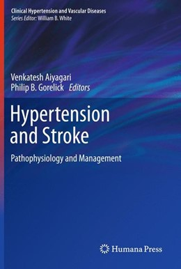 Abbildung von Aiyagari / Gorelick | Hypertension and Stroke | 2011 | 2010 | Pathophysiology and Management